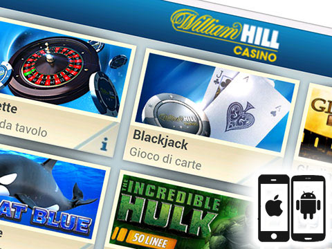 William Hill casino per Android, iPhone o Windows Phone